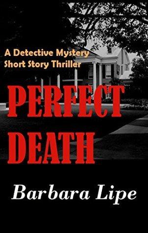 Perfect Death: Short Murder Mystery Barbara Lipe