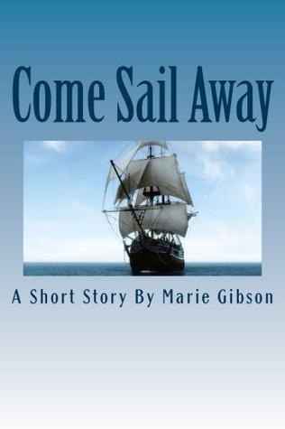 Come Sail Away Katheryn Ragle