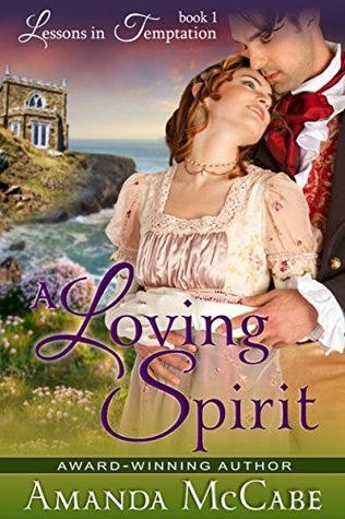 A Loving Spirit (Lessons in Temptation Series, Book 1)  by  Amanda McCabe