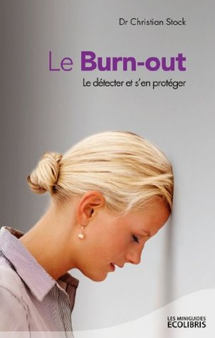 Le Burn-out : Le detecter et sen proteger  by  Christian Stock