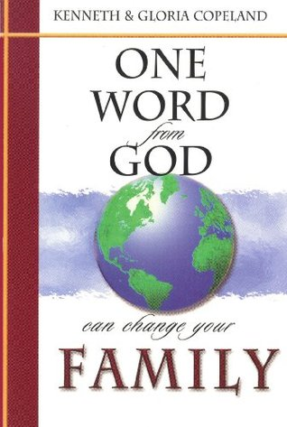 One Word From God Can Change Your Family Kenneth Copeland