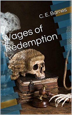 Wages of Redemption  by  C. E. Barnes