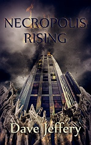 Necropolis Rising: A Zombie Novel Dave Jeffery