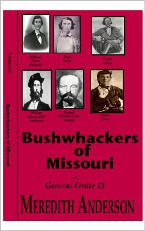 Bushwhackers of Missouri: and General Order 11 Meredith Anderson