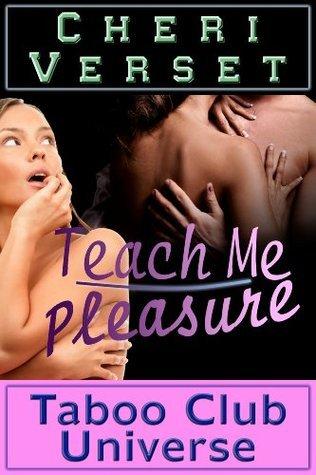 Teach Me Pleasure  by  Cheri Verset