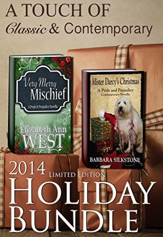 A Touch of Classic & Contemporary Holiday Bundle: Mister Darcy's Christmas / Very Merry Mischief Elizabeth Ann West