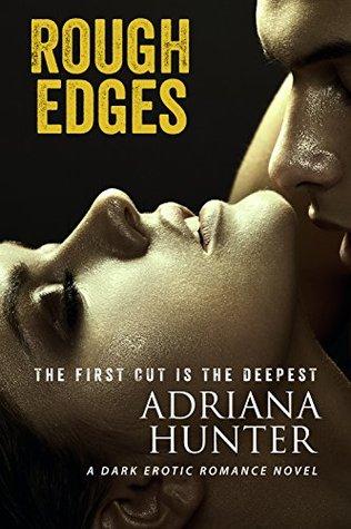 Rough Edges  by  Adriana Hunter