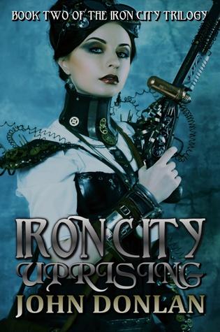 Iron City Uprising (Book 2)  by  John Donlan