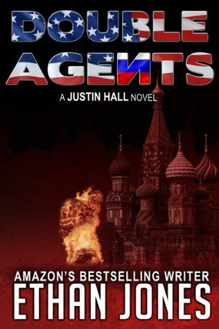 Double Agents (Justin Hall # 4) - Special Preview: The First 10 Chapters Ethan Jones