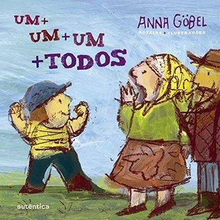 Um + um + um + todos  by  Anna Göbel