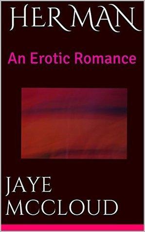 HER MAN: An Erotic Romance (The Bentini Brothers Book 2) Jaye McCloud