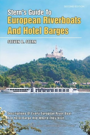 Sterns Guide To European Riverboats And Hotel Barges Steven B. Stern