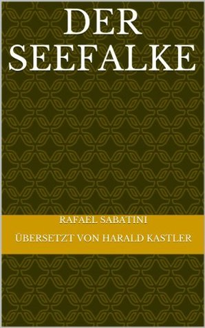 Der Seefalke Rafael Sabatini