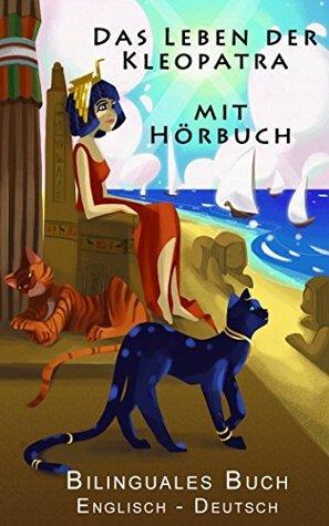Englisch Lernen - Bilinguales Buch mit Hörbuch - Das Leben der Kleopatra (Deutsch - Englisch) Zweisprachig Redback Books