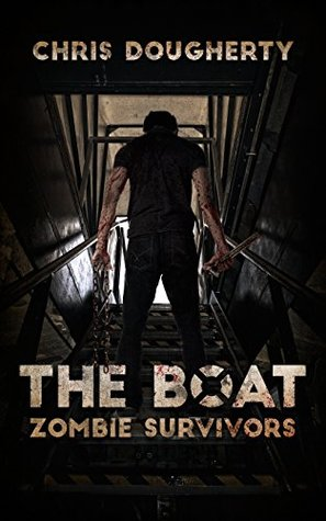 The Boat: Zombie Survivors  by  Chris Dougherty