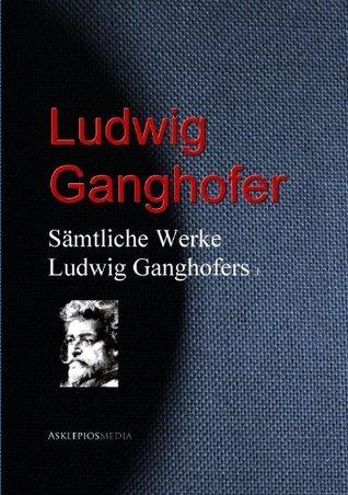 Sämtliche Werke Ludwig Ganghofers: I  by  Ludwig Ganghofer