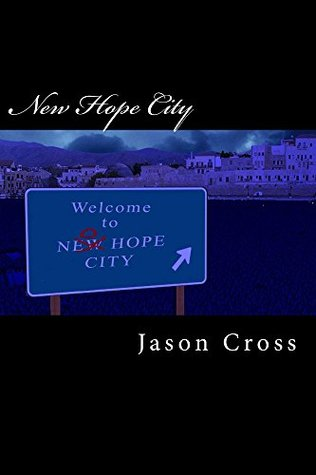 New Hope City Jason J. Cross