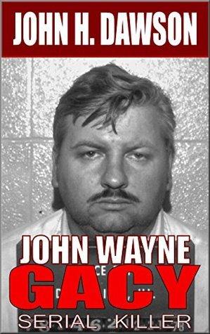 John Wayne Gacy - Serial Killer John H. Dawson