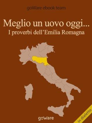 Meglio un uovo oggi... I proverbi dellEmilia Romagna (COOL POP Vol. 2) goWare ebook team