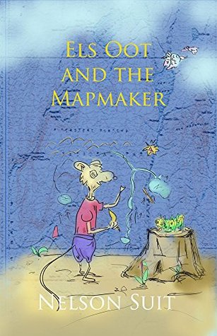 Els Oot and the Mapmaker (Tilley Pond Mouse Book 1)  by  Nelson Suit