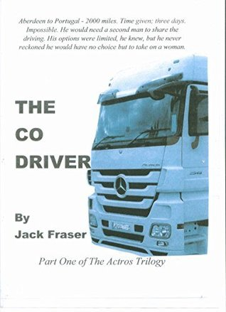 The Co-Driver (The Actros Trilogy Book 1)  by  Jack Fraser