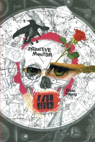 Primitive Mentor (Pitt Poetry Series)  by  Dean Young
