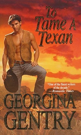 To Tame A Texan (Panorama of the Old West)  by  Georgina Gentry