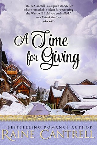 A Time for Giving  by  Raine Cantrell