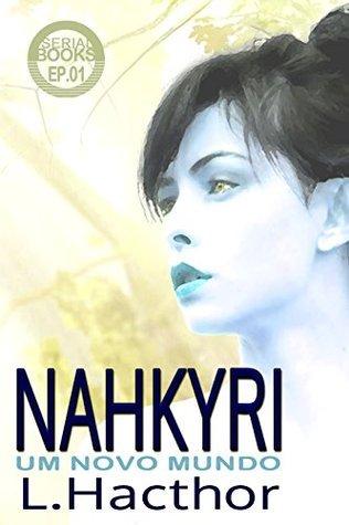 Nahkyri - Um Novo Mundo: Episódio 1 L. Hacthor
