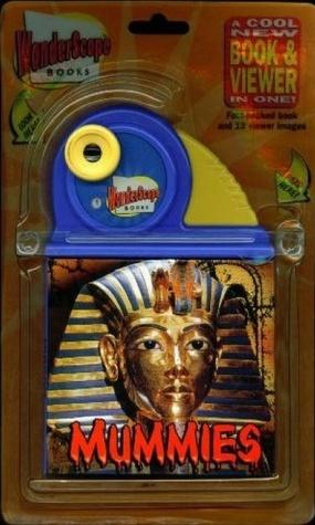 Mummies (WonderScope Books)  by  Jim Robins