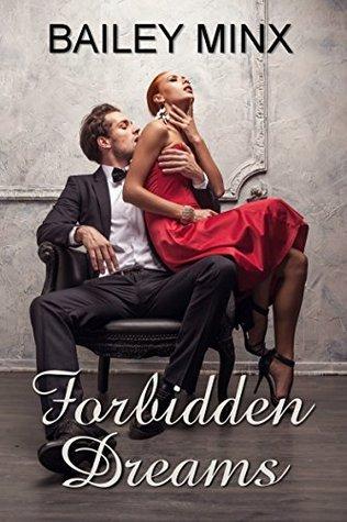Forbidden Dreams  by  Bailey Minx