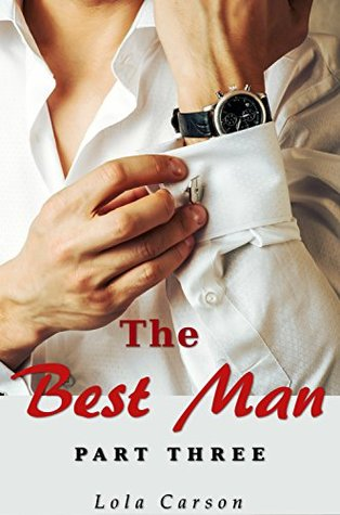 The Best Man: Part Three Lola Carson