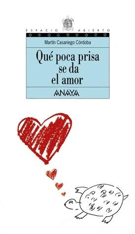 Qué poca prisa se da el amor  by  Martín Casariego