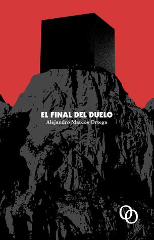 El final del duelo  by  Alejandro Marcos Ortega