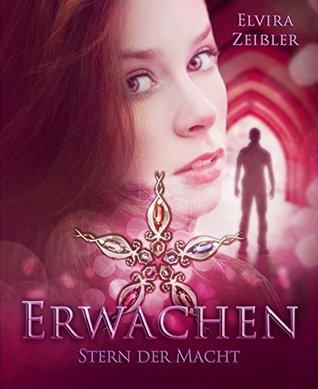 Erwachen (Liebe I Mystery): Stern der Macht 3  by  Elvira Zeißler