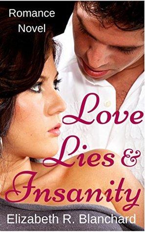 Romance: Love, Lies & Insanity (Romance Novels Book 2)  by  Elizabeth R. Blanchard