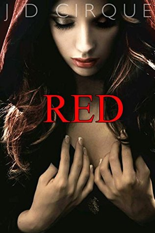 Red (Little Red Riding Hood Erotic Fairytale) (Gothic Adult Fairy Tales Book 1)  by  J.D. Cirque