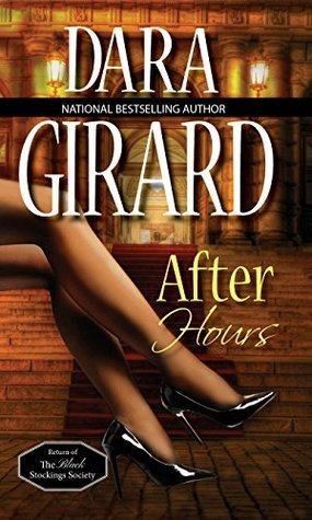 After Hours (Return of the Black Stockings Society Book 2)  by  Dara Girard