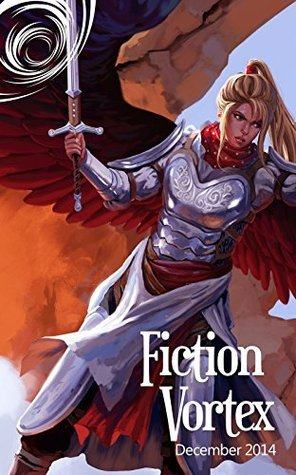 Fiction Vortex - December 2014  by  Dan Hope