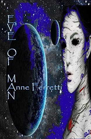 Eve of Man (The Harvest Book 2)  by  Anne Ferretti