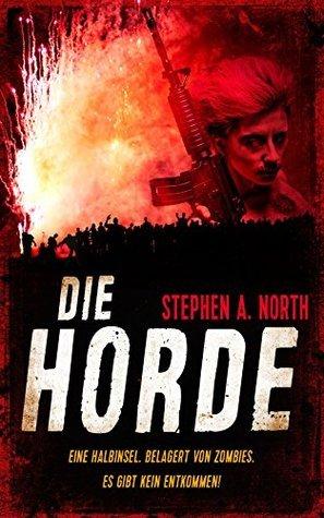 Die Horde: Endzeit-Thriller Stephen A. North