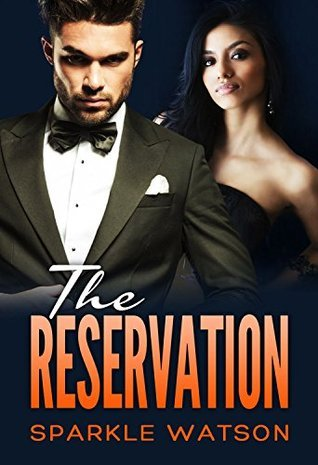 The Reservation: Part Three  by  Sparkle Watson
