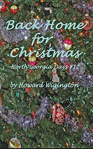Back Home for Christmas (North Georgia Days Book 12)  by  Howard Wigington