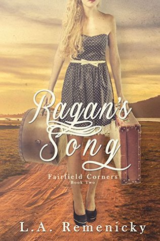 Ragans Song (Fairfield Corners Book 2)  by  L.A. Remenicky