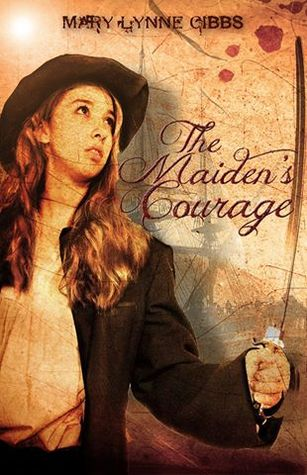 The Maidens Courage  by  Mary Lynne Gibbs