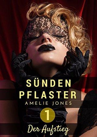 Der Aufstieg (Sündenpflaster 1)  by  Amelie Jones