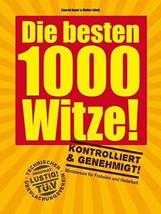 Die besten 1000 Witze!  by  Konrad Asper