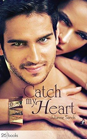 Catch my Heart  by  Julianne Sands