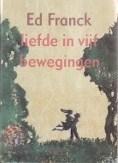 Liefde in Vijf Bewegingen  by  Ed Franck