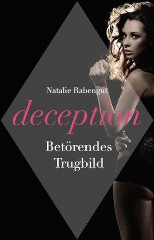 Deception - Erotischer Roman  by  Natalie Rabengut
